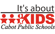 Cabot Public Schools - It's about KIDS
